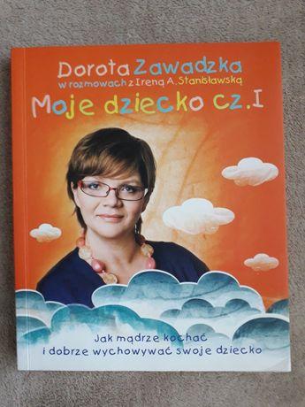 Moje dziecko- z autografem Zawadzkiej, cz.1, Dorota Zawadzka