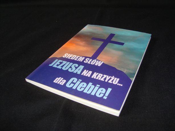 Siedem słów Jezusa na krzyżu dla ciebie / oferta z foto'opisem