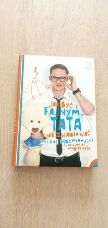 """Książka """"Jak być fajnym tatą i nie zwariować"""""""