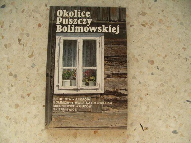 """Przewodnik """"Okolice Puszczy Bolimowskiej"""", autor:Włodzimierz Piwkowski"""