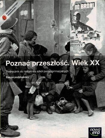Poznać przeszłość. Wiek XX + CD. Zakres podstawowy. Nowa Era.