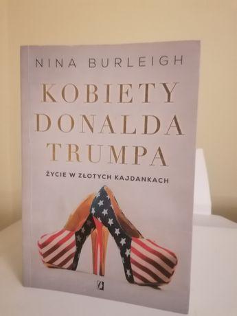 Kobiety Donalda Trumpa. Życie w złotych kajdankach. N. Burleigh