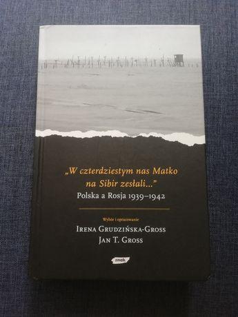 "Irena Grudzińska-Gross, Jan T. Gross ""Polska a Rosja 1939 - 1942"""