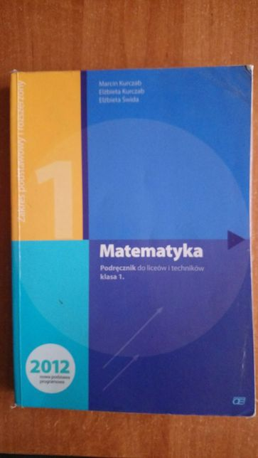 Matematyka . Podręcznik do liceów i techników , kl. 1