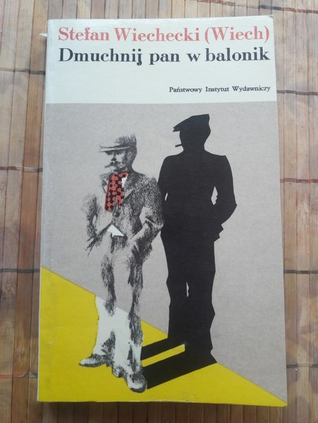 Dmuchnij pan w balonik Wiechecki S (Wiech zbiór felietonów o Warszawie