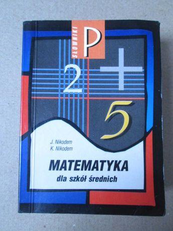 Matematyka dla szkół średnich słownik  J. Nikodem K. Nikodem