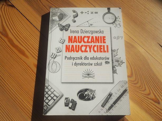 Nauczanie nauczycieli. Podręcznik dla edukatorów - Dzierzgowska