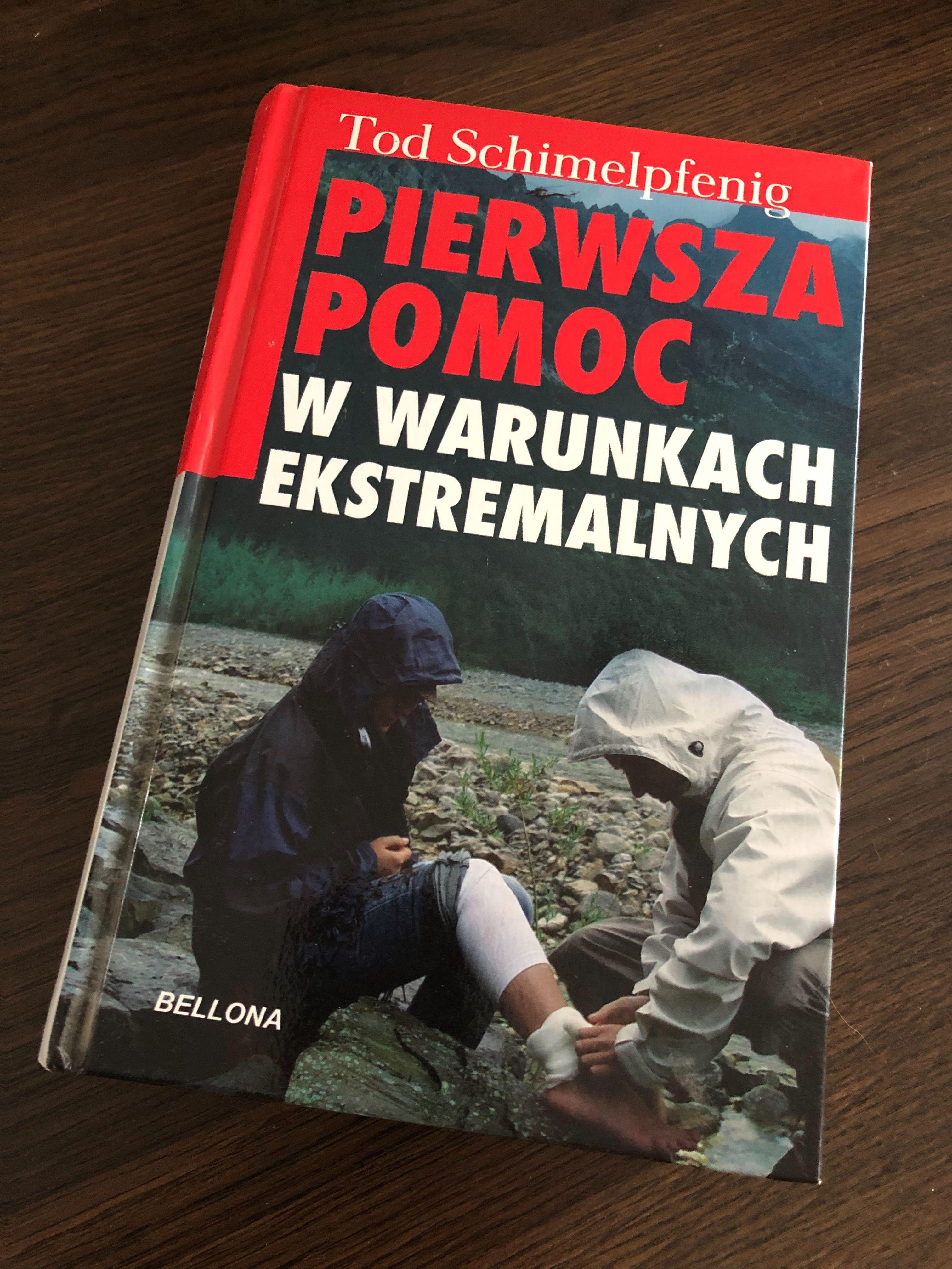Pierwsza pomoc w warunkach ekstremalnych - Tod Schimelpfenig