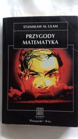 Przygody Matematyka. Stanisław M. Ulam.