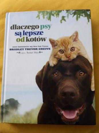 """Ksiazka """"Dlaczego psy sa lepsze od kotow"""""""