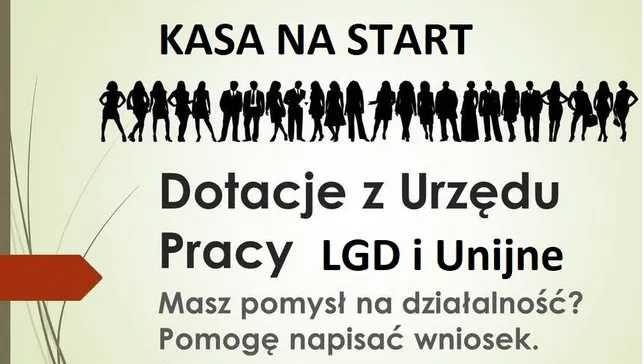 Dotacje na start Pisanie Wniosków LGD PUP ARiMR PARP Biznes Plan