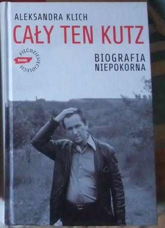Cały ten Kutz Aleksandra Klich biografia wybitnego reżysera Ślązaka