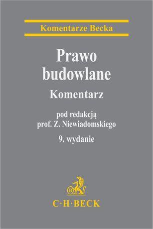 PRAWO BUDOWLANE komentarz Zygmunt Niewiadomski 9 wydanie, 2019 r.