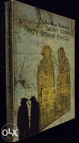 Bohdan Rudnicki - Sądny dzień przy ścianie płaczu