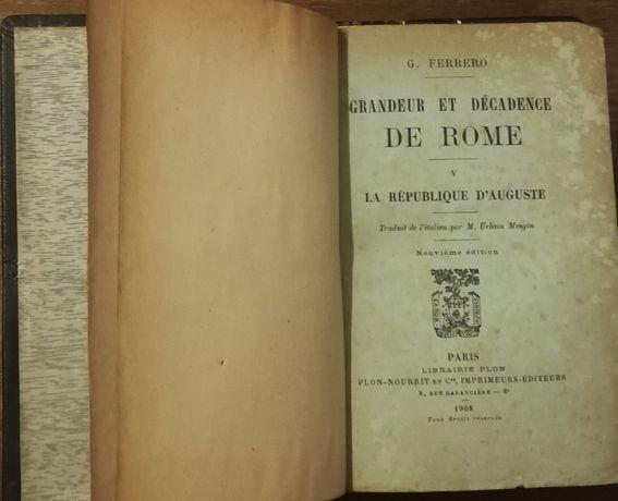 grandeur et décadence de rome , g. ferrero, 1908, 3 volumes