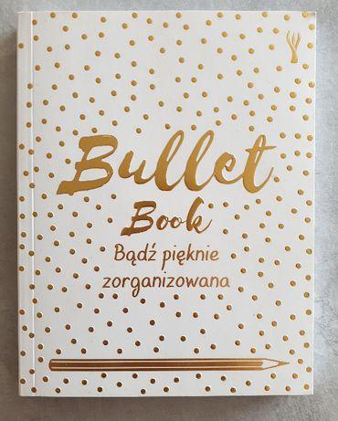Bullet Book Bądź pięknie zorganizowana