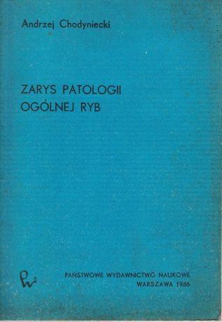 Zarys Patologii ogólnej ryb Andrzej Chodyniecki PWN 1986