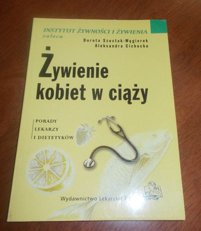 Żywienie kobiet w ciąży Dorota Szostak-Węgierek, Aleksandra Cichocka