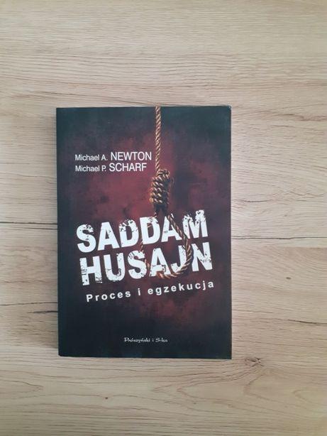 Saddam Husajn. Proces i egzekucja - M. A. Newton, M. P. Scharf