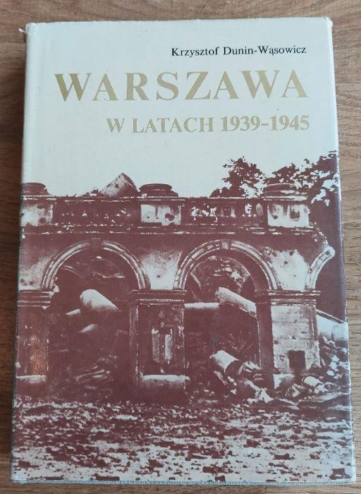 """""""Warszawa w latach 1939 - 45"""", K. Dunin-Wąsowicz, Warszawa Warszawa - image 1"""