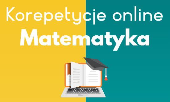 Korepetycje Matematyka - online / stacjonarnie