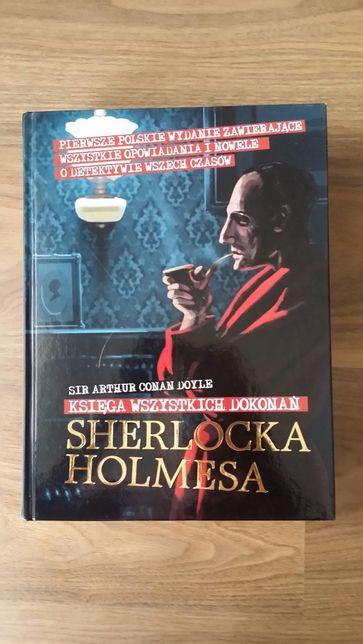 Ksiega wszystkich dokonań Sherlocka Holmesa Sir Arthur Conan Doyle