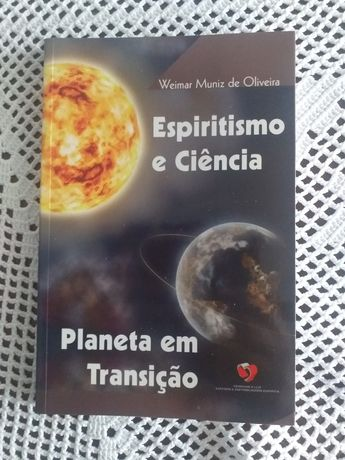 Espiritismo e ciência - Planeta em transição (Weimar Muniz de Oliveira