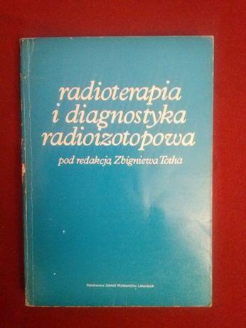 Radioterapia i diagnosty. radioizotopowa dla tech. elektroradio.,Toth.