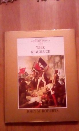 """Ilustrowana historia świata """"Wiek rewolucji"""""""