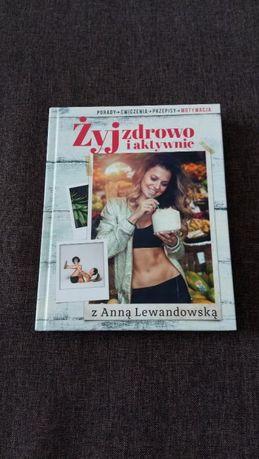 Żyj zdrowo i aktywnie z Anną Lewandowską książka nowa!