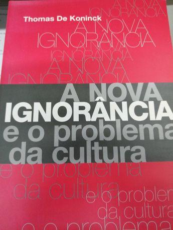A nova ignorância e o problema da cultura