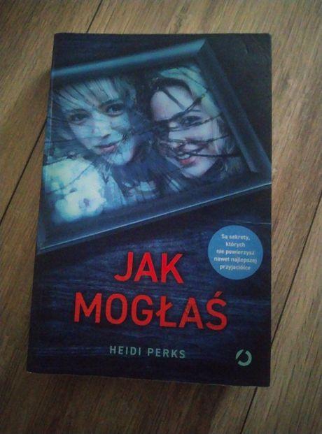 Książka Heidi Perks ,,Jak mogłaś,,