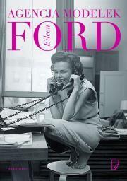 Agencja modelek Eileen Ford Autor: Robert Lacey