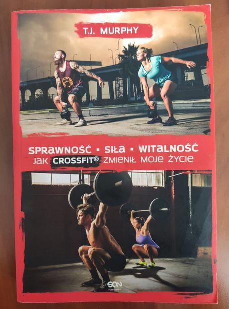 książka Sprawność, Siła, Witalność - Jak CrossFit zmienił moje życie