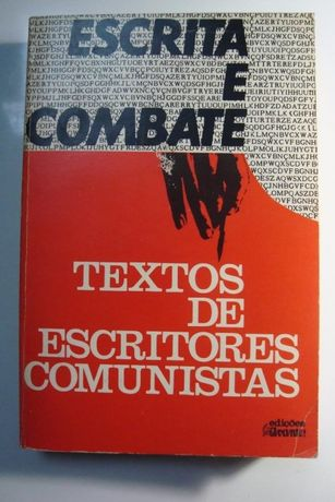 Escrita e Combate - Textos de Escritores Comunistas - Livro Único