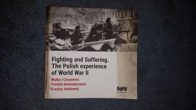 Walka i cierpienie. Polskie doświadczenie II wojny światowej