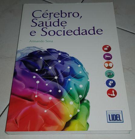 Cérebro saude e sociedade / Armando Cena