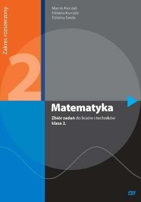 Matematyka 2. Zbiór zadań do liceów i techników. Zakres rozszerzony