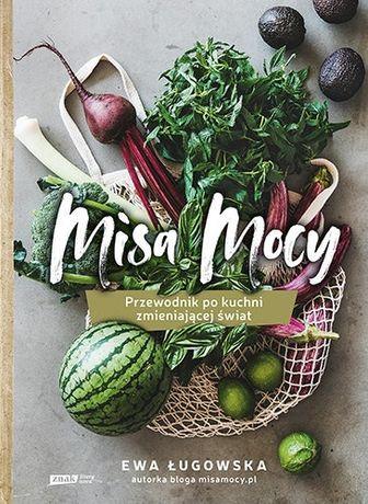Misa Mocy. Przewodnik po kuchni roślinnej.