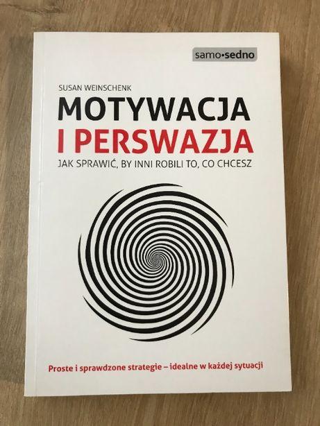 Susan Weinschenk Motywacja I Perswazja Samo Sedno