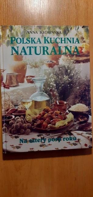 Polska Kuchnia Naturalna - Anna Kłosińska