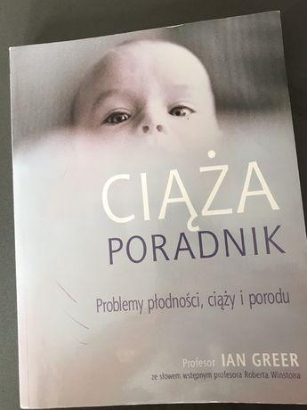 """Ian Greer """"Ciąża poradnik - problemy płodności, ciąży i porodu"""""""