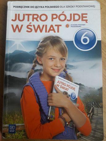 Jutro pójdę w Świat - podręcznik klasa 6