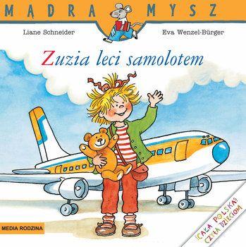 Zuzia leci samolotem Mądra Mysz Liane Schneider