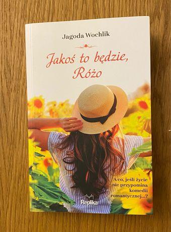"""""""Jakoś to będzie Różo"""" Jagoda Wochlik"""