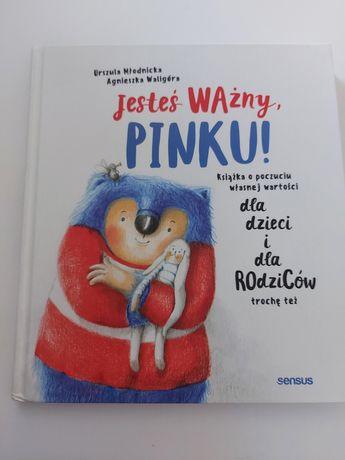 Jesteś ważny Pinku,Urszula Młodnicka,Agnieszka Waligóra