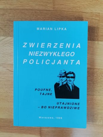 Zwierzenia niezwykłego policjanta, Marian Lipka