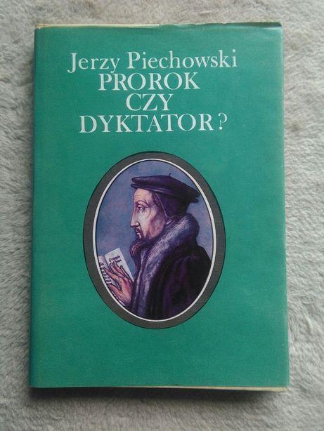 Prorok czy dyktator (Jan Kalwin) - Jerzy Piechowski
