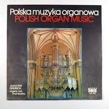 POLSKA MUZYKA ORGANOWA - Joahim Grubich - winyl