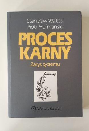 Proces Karny Zarys systemu Stanisław Waltoś Piotr Hofmański 14. wyd.